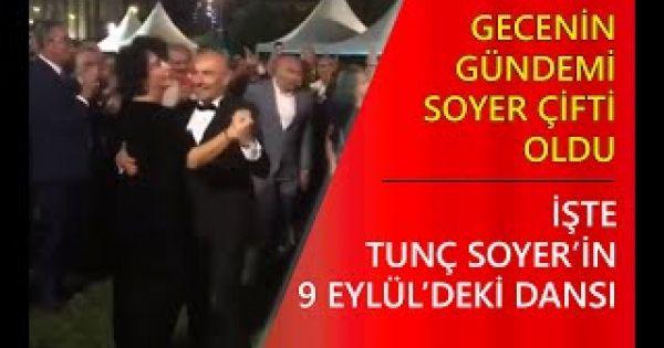 Tunç Soyer 9 Eylül gecesinde böyle dans etti